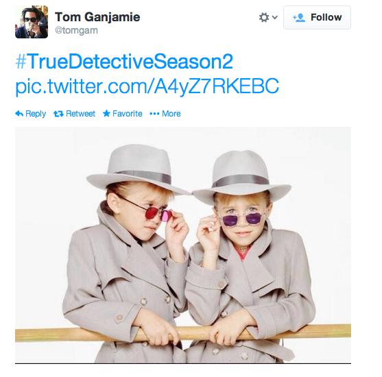 Mary Kate and Ashley on True Detective Season 2?