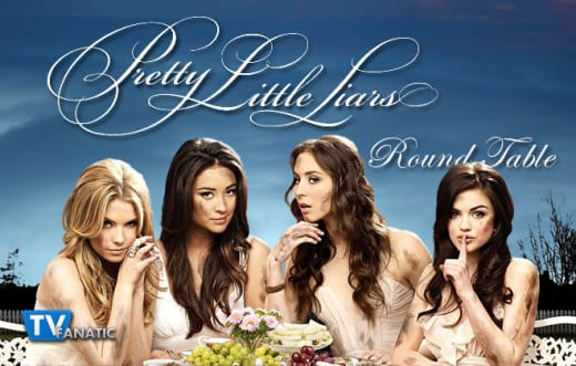 Pretty Little Liars Round Table 1-27-15