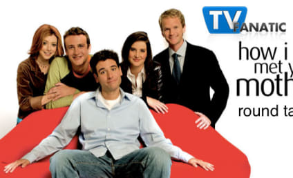 "How I Met Your Mother Round Table: ""Tick Tick Tick"""