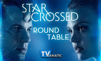 "Star-Crossed Round Table: ""And Left No Friendly Drop"""