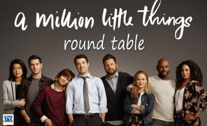 A Million Little Things Round Table: An Extraordinary Regina-Centric Hour!