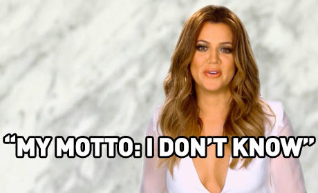 Khloe Knows Nothing