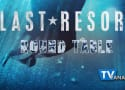 "Last Resort Round Table: ""Skeleton Crew"""