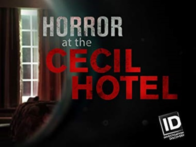 Horror at the Cecil Hotel - Investigation Discovery