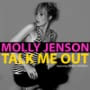 Molly jenson talk me out