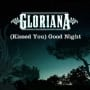 Gloriana kissed you good night