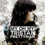 Tristan prettyman my oh my