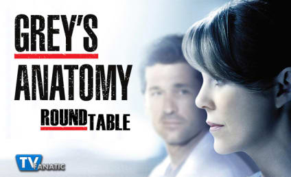 Grey's Anatomy Round Table: Omelia?!? Amen!