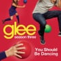 Glee cast you should be dancing