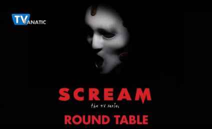 Scream Round Table: Who's Getting Cut Next?