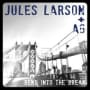 Jules larson bend into break
