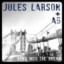 Jules larson bend into break