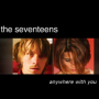 The seventeens anywhere with you