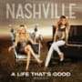 Nashville cast a life thats good