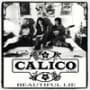 Calico beautiful lie