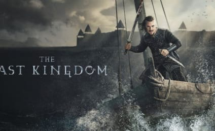 The Last Kingdom: Coming to an End!