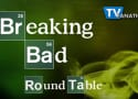 "Breaking Bad Round Table: ""Ozymandias"""