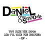 Daniel and the scandals happy song