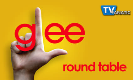 "Glee Round Table: ""Blame It on the Alcohol"""
