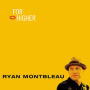 Ryan montbleau yeah man