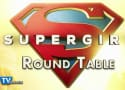 Supergirl Round Table: Thanksgiving Interrupted