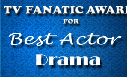 TV Fanatic Awards: Best Actor in a Drama, Round 1