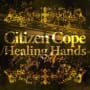 Citizen cope healing hands