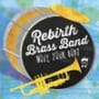 Rebirth brass band rebirth groove