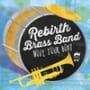 Rebirth brass band rebirth groove