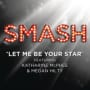 Smash cast let me be your star