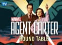 Marvel's Agent Carter Round Table: Peggy's Hollywood Ending