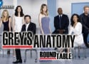 "Grey's Anatomy Round Table: ""I Bet It Stung"""