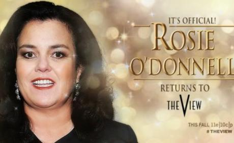 Are you glad Rosie O'Donnell is coming back to The View?