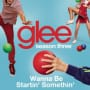 Glee cast wanna be startin somethin