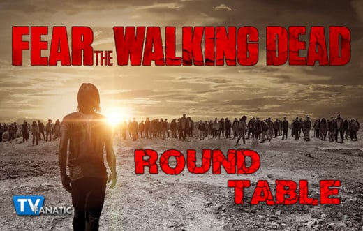 Fear The Walking Dead Round Table 660px
