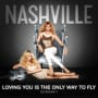 Nashville cast loving you is the only way to fly