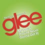 Glee cast my lovin youre never gonna get it
