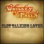 Whiskey falls fast talkin lover