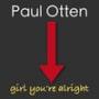 Paul otten girl youre alright