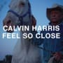 Calvin harris feel so close