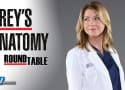 Grey's Anatomy Round Table: Breaking the News