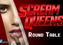 Scream Queens Round Table: The Apple Doesn't Fall Far From The Tree