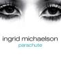 Ingrid michaelson parachute