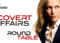 Covert Affairs Round Table: Debut Edition