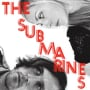 The submarines where you are