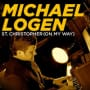 Michael logen st christopher on my way