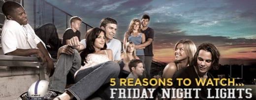 Watch Friday Night Lights!