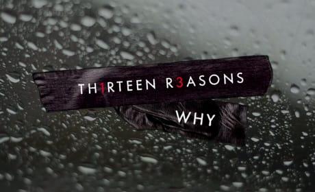 Thirteen Reasons Why - 13 Reasons Why