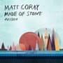Matt corby made of stone
