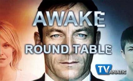 Awake Round Table: Series Premiere